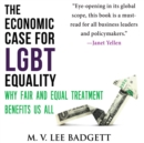 The Economic Case for LGBT Equality : Why Fair and Equal Treatment Benefits Us All - eAudiobook