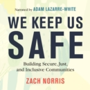 We Keep Us Safe : Building Secure, Just, and Inclusive Communities - eAudiobook