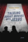 Talking about Movies with Jesus : Poems - eBook
