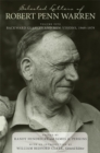 Selected Letters of Robert Penn Warren : Backward Glances and New Visions, 1969-1979 - eBook