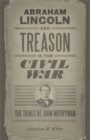 Abraham Lincoln and Treason in the Civil War : The Trials of John Merryman - eBook