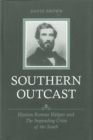 Southern Outcast : Hinton Rowan Helper and The Impending Crisis of the South - eBook