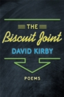 The Biscuit Joint : Poems - eBook