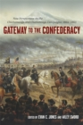 Gateway to the Confederacy : New Perspectives on the Chickamauga and Chattanooga Campaigns, 1862-1863 - eBook