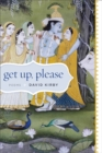 Get Up, Please : Poems - eBook