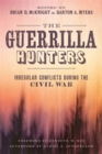 The Guerrilla Hunters : Irregular Conflicts during the Civil War - eBook