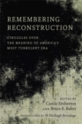 Remembering Reconstruction : Struggles over the Meaning of America's Most Turbulent Era - eBook