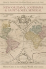 New Orleans, Louisiana, and Saint-Louis, Senegal : Mirror Cities in the Atlantic World, 1659-2000s - eBook