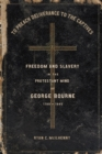 To Preach Deliverance to the Captives : Freedom and Slavery in the Protestant Mind of George Bourne, 1780-1845 - eBook