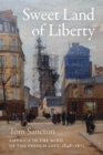 Sweet Land of Liberty : America in the Mind of the French Left, 1848-1871 - eBook