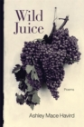 Wild Juice : Poems - eBook