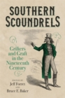 Southern Scoundrels : Grifters and Graft in the Nineteenth Century - eBook