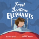 Fred and the Bedtime Elephants - eBook