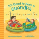 It's Good to Have a Grandpa - eBook