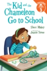 The Kid and the Chameleon Go to School (The Kid and the Chameleon: Time to Read, Level 3) - eBook