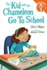 The Kid and the Chameleon Go to School (The Kid and the Chameleon: Time to Read, Level 3) - Book