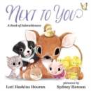 Next to You : A Book of Adorableness - Book