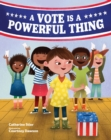 A Vote Is a Powerful Thing - eBook