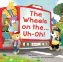 The Wheels on the Bus ... Uh-oh! - Book