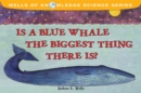 Is a Blue Whale the Biggest Thing There Is? - eBook