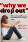 Why We Drop Out : Understanding and Disrupting Student Pathways to Leaving School - Book