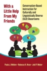 With a Little Help from My Friends : Conversation-Based Instruction for Culturally and Linguistically Diverse (CLD) Classrooms - Book