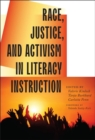 Race, Justice, and Activism in Literacy Instruction - Book
