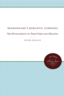 Shakespeare's Romantic Comedies : The Development of Their Form and Meaning - eBook