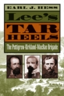 Lee's Tar Heels : The Pettigrew-Kirkland-MacRae Brigade - eBook