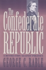 The Confederate Republic : A Revolution against Politics - eBook