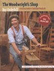 The Woodwright's Shop : A Practical Guide to Traditional Woodcraft - eBook