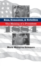 Rum, Romanism, and Rebellion : The Making of a President, 1884 - eBook