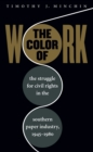 The Color of Work : The Struggle for Civil Rights in the Southern Paper Industry, 1945-1980 - eBook