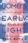 By the Bomb's Early Light : American Thought and Culture At the Dawn of the Atomic Age - eBook