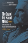 The Grand Old Man of Maine : Selected Letters of Joshua Lawrence Chamberlain, 1865-1914 - eBook