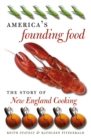 America's Founding Food : The Story of New England Cooking - eBook