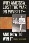 Why America Lost the War on Poverty--And How to Win It - eBook