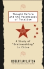 Thought Reform and the Psychology of Totalism : A Study of 'brainwashing' in China - eBook