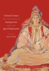 Cultural Contact and the Making of European Art since the Age of Exploration - eBook
