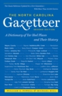 The North Carolina Gazetteer, 2nd Ed : A Dictionary of Tar Heel Places and Their History - eBook