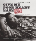 Give My Poor Heart Ease : Voices of the Mississippi Blues - eBook