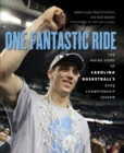 One Fantastic Ride : The Inside Story of Carolina Basketball's 2009 Championship Season - eBook