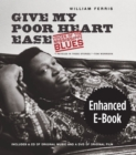 Give My Poor Heart Ease, Enhanced Ebook : Voices of the Mississippi Blues - eBook