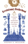Revolutionary Brotherhood : Freemasonry and the Transformation of the American Social Order, 1730-1840 - eBook