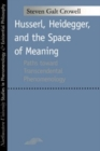 Husserl, Heidegger, and the Space of Meaning : Paths Toward Trancendental Phenomenology - eBook
