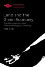Land and the Given Economy : The Hermeneutics and Phenomenology of Dwelling - eBook