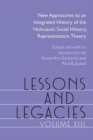 Lessons and Legacies XIII : New Approaches to an Integrated History of the Holocaust: Social History, Representation, Theory - Book