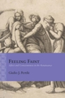 Feeling Faint : Affect and Consciousness in the Renaissance - Book