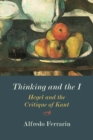 Thinking and the I : Hegel and the Critique of Kant - Book