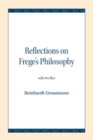 Reflections on Frege's Philosophy - Book